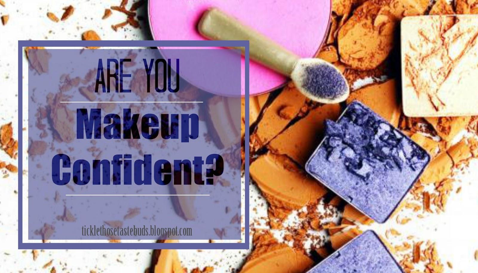 Makeup-Confident-Ticklethosetastebuds