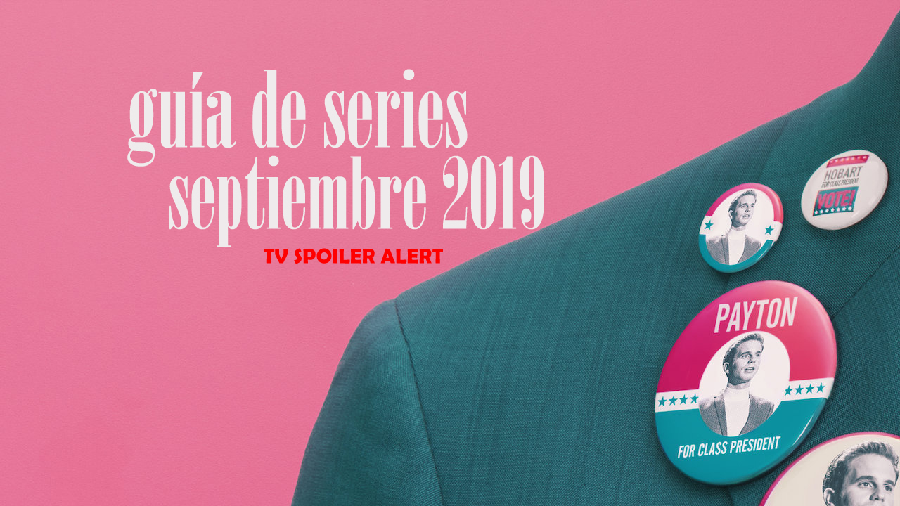 Guía de estrenos y regresos de series en septiembre de 2019
