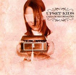 Upset Kids Caixa de Recordações 2005
