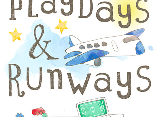 Changing Our Blog Name - Say Hello To Playdays and Runways