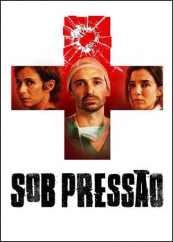 Sob Pressão 1ª Temporada Torrent – HDTV 720p Nacional