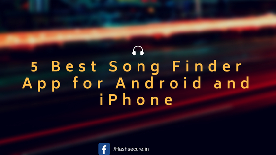 5 Best Song Finder App for Android and iPhone