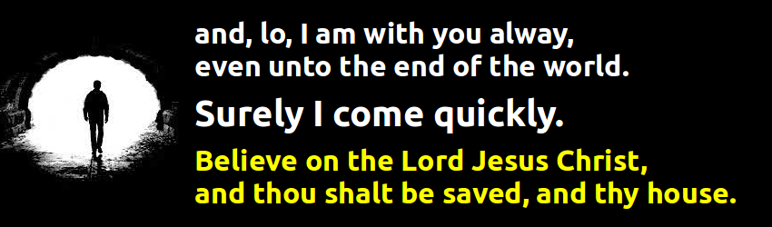 YESUS: and, lo, I am with you alway, even unto the end of the world. Amen. Matthew 28:20