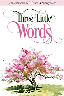 Heidi Reads... Three Little Words by Jennie Hansen, K.C. Grant, Aubrey Mace