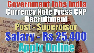 Currency Note Press CNP Recruitment 2017 Nashik