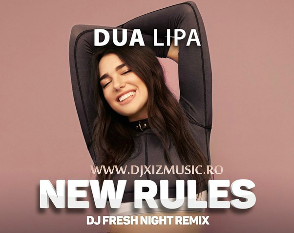 Dua lipa new rules fresh night remix 5 dj xiz music dua lipa new rules fresh night remix 5 stopboris