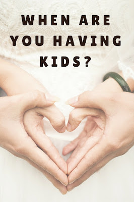 When are you having kids?