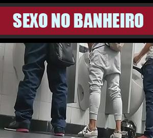 BANHEIRAO - SEXO GAY NO BANHEIRO PUBLICO - PUTARIA