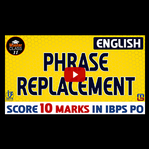 Master Class | Phrase Replacement | Error Detection | English | Lecture 11 | IBPS PO 2017