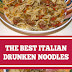 The Best Italian Drunken Noodles #italiannoodles #noodlesrecipes