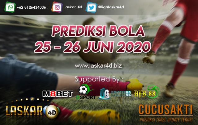 PREDIKSI BOLA JITU TANGGAL 25 - 26 JUNI 2020