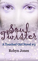 Soul Twister, A Touched Girl Novel #3