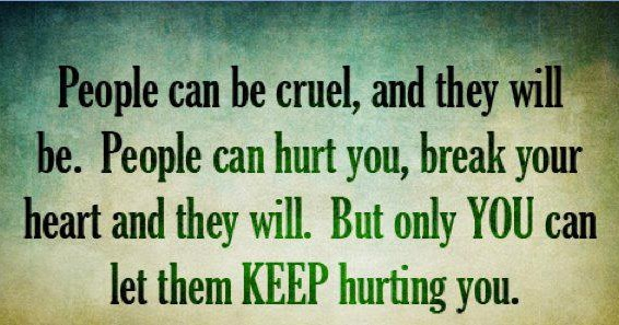 Life Inspiration Quotes: People Can Be Cruel Inspirational