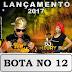 """Mc Dourado e Dj Méury - """"Bota no 12"""" 2017"""