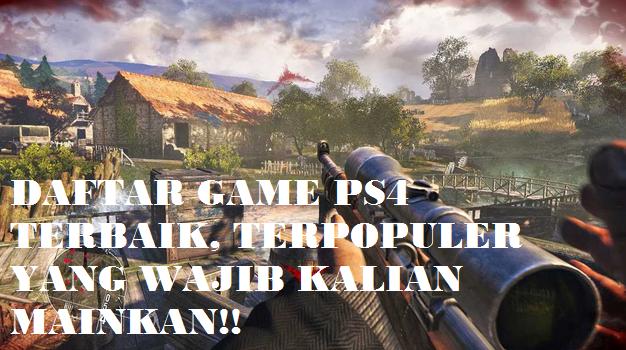 DAFTAR GAME PS4 TERBAIK dan TERBARU