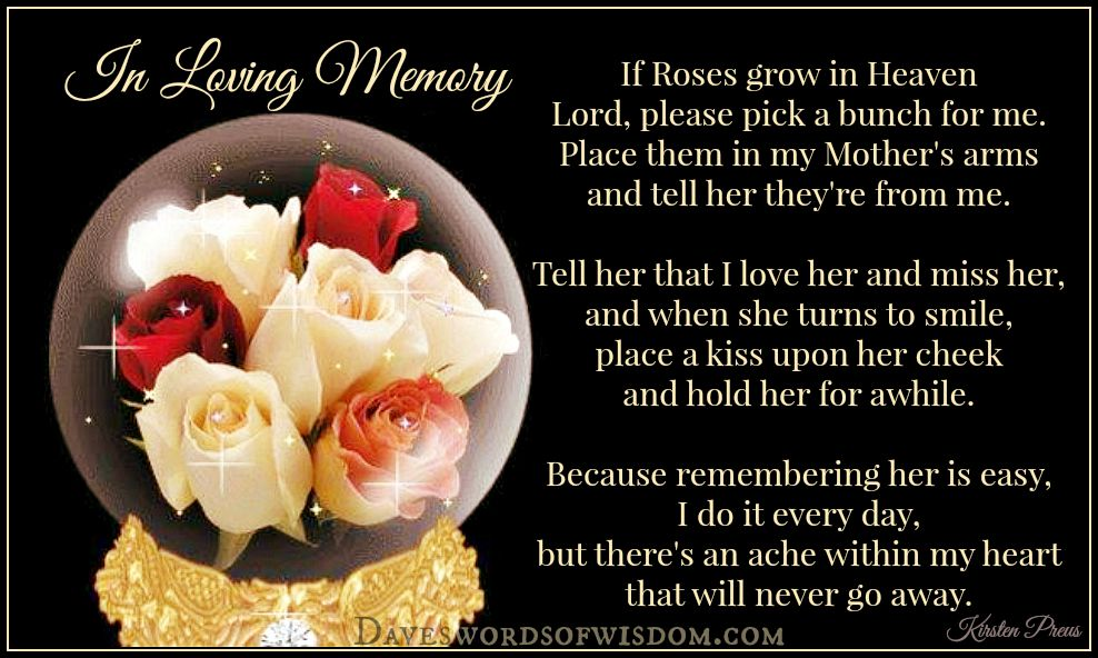 daveswordsofwisdom if roses grow in heaven happy new year in heaven mom