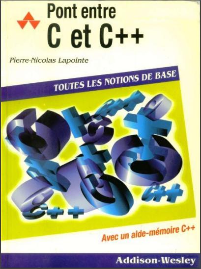 Livre : Pont entre C et C++ - Toutes les notions de base, avec un aide-mémoire C++ PDF
