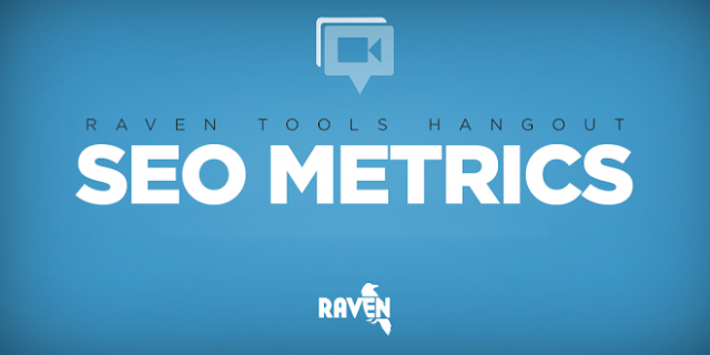 Raven Tools Hangout on SEO Metrics