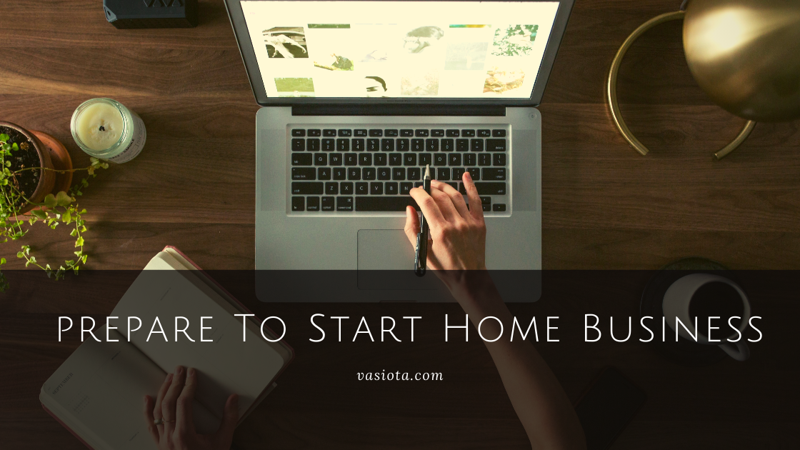 Preparation to start a Home Business