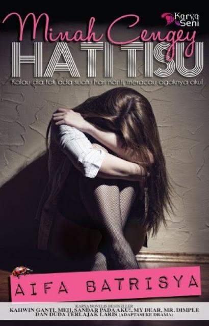Baca Novel Online : Minah Cengey Hati Tisu Bab 1 - Bab 15
