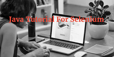 Java Tutorial For Selenium