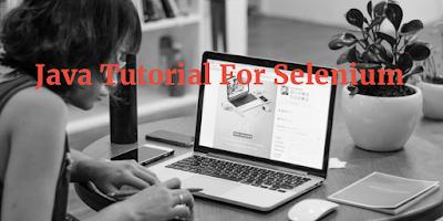 Java Tutorial For Selenium