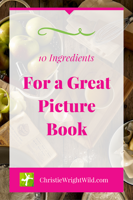 10 Ingredients for a Great Picture Book   writing tips   author advice   craft