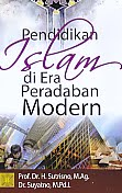 Judul Buku : PENDIDIKAN ISLAM DI ERA PERADAPAN MODERN Pengarang : Prof. Dr. H. Sutrisno, M.Ag. & Dr. Suyatno, M.Pd.I. Penerbit : Kencana