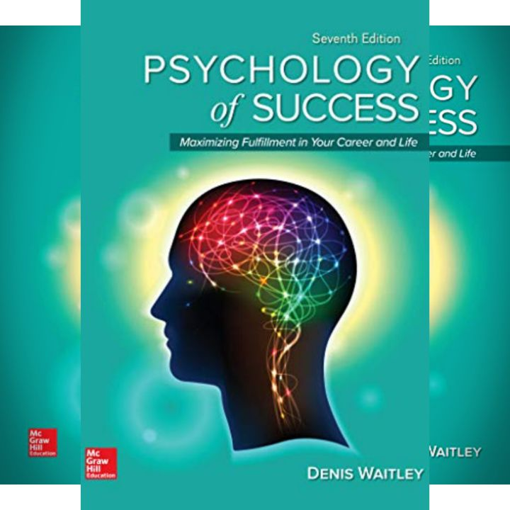 Denis Waitley's Book: Psychology of Success - How to Identify and Develop Successful Habits - Publisher: McGraw-Hill Education