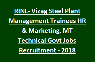 RINL- Vizag Steel Plant Management Trainees HR & Marketing, MT Technical Govt Jobs Recruitment Notification- 2018