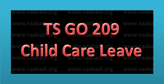 TS GO 209 Child Care Leave for Three months to the women employees(www.naabadi.com