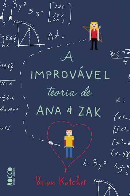 A improvável teoria de Ana & Zak - Brian Katcher
