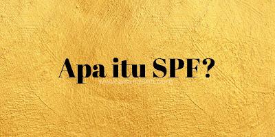 apa itu spf, penting ke spf, maksud spf, spf yang baik