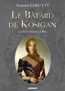 Couverture - Le fou prend le roi - Le bâtard de Kosigan, tome 2 - de Fabien Cerutti