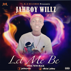 [Music] JahBoy Willz - Let Me Be
