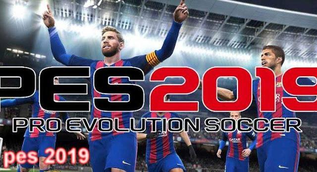 تنزيل لعبة PES 2019 شهيرة للاندرويد