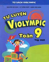 Tự Luyện Violympic Toán 9 Tập 1 - Nhiều Tác Giả