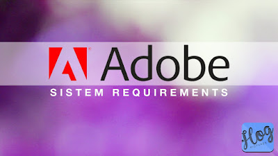 Adobe System Requirements - Persyaratan Sistem Adobe