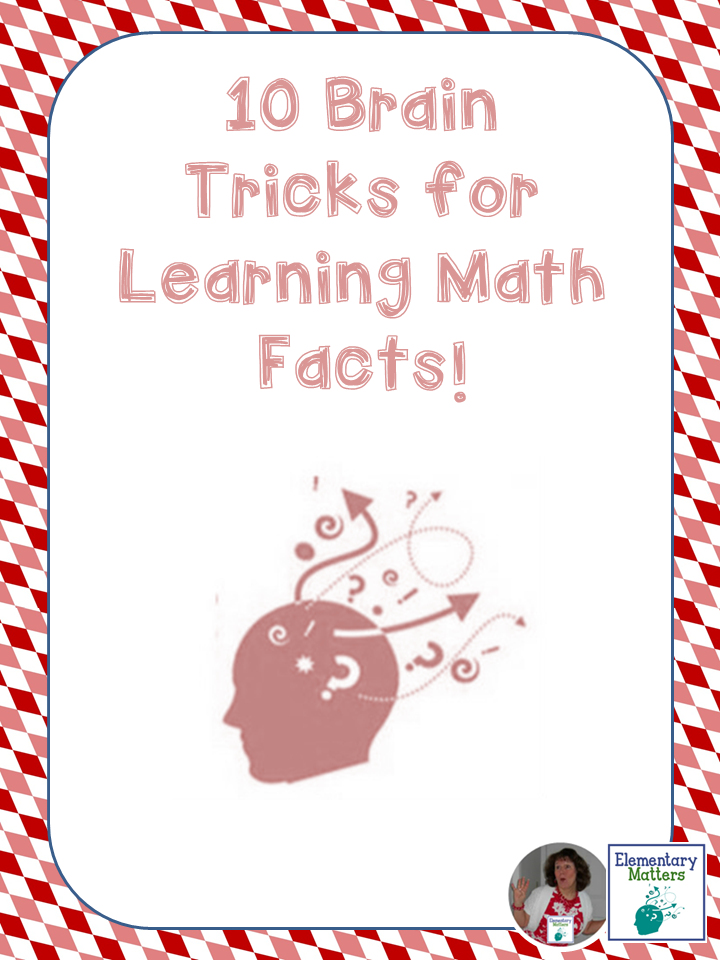 Ten Brain Tricks for Learning Math Facts: These strategies are backed by science, and will help the kiddos with math!
