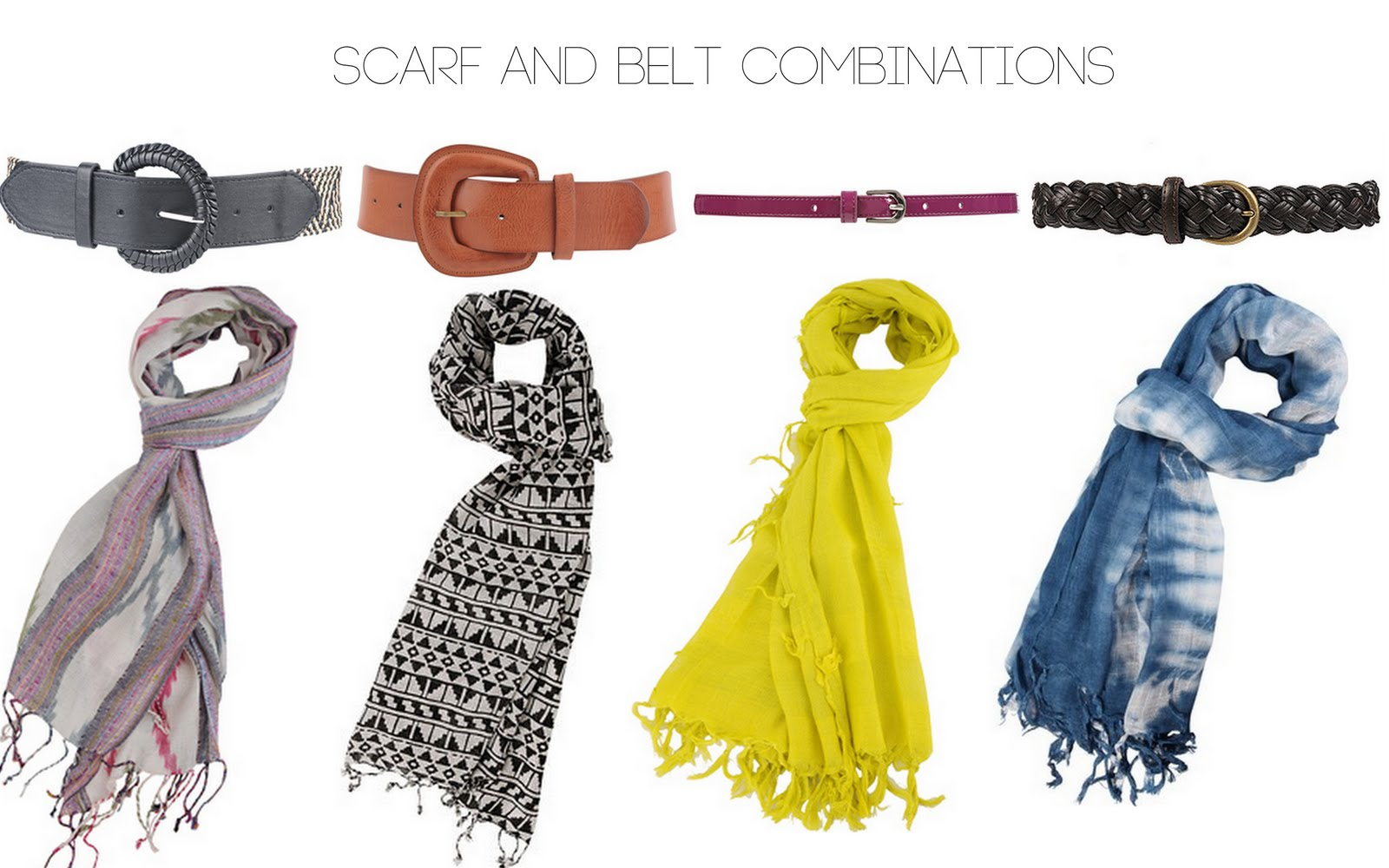 with an i.e.: To try: belt and scarf