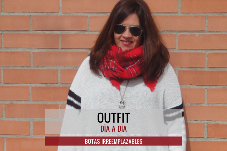 Outfit: Botas Irreemplazables