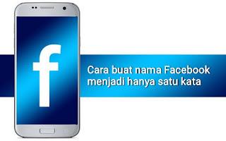 Cara buat nama facebook 1 kata