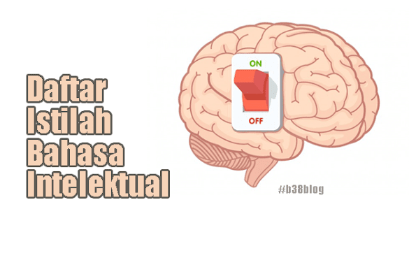 Daftar Lengkap Istilah Keren Dalam Bahasa Intelektual