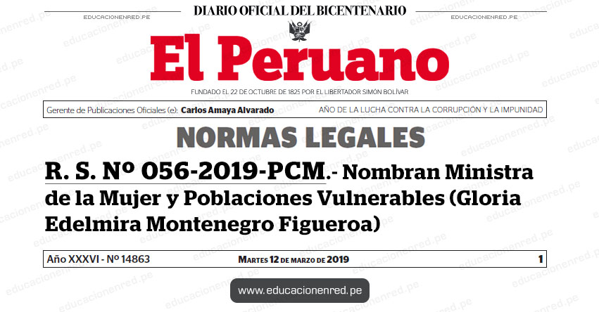 R. S. Nº 056-2019-PCM - Nombran Ministra de la Mujer y Poblaciones Vulnerables (Gloria Edelmira Montenegro Figueroa) www.pcm.gob.pe