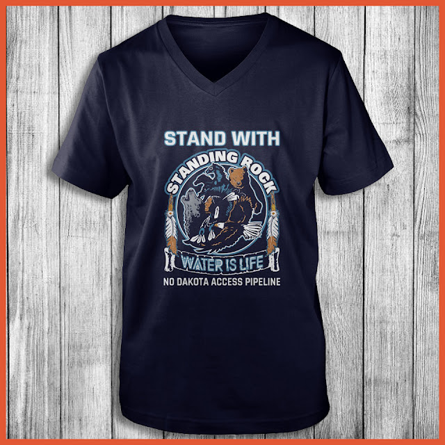 Stand With Standing Rock Water Is Life No Dakota Access Pipeline Shirt