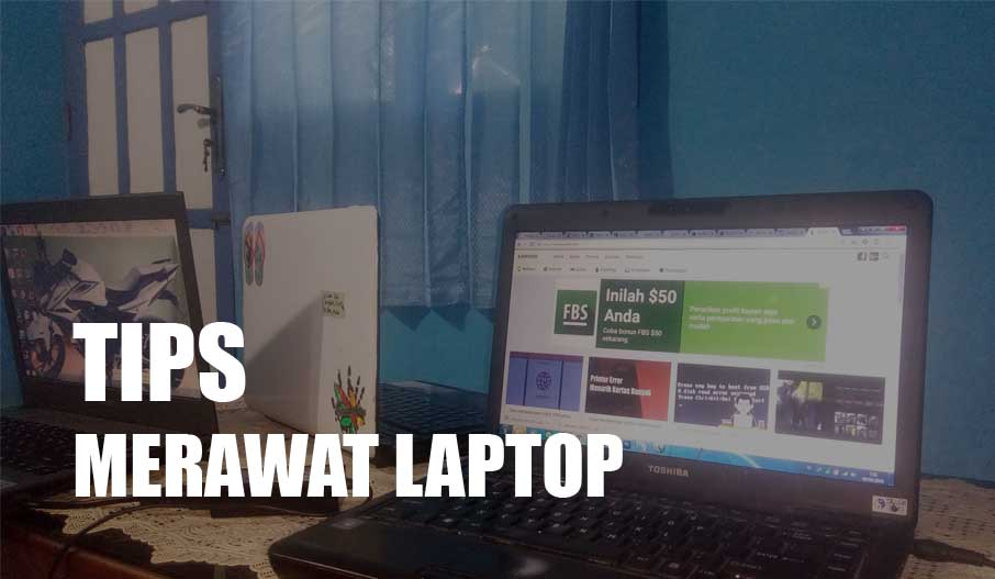 Tips penggunaan laptop agar awet