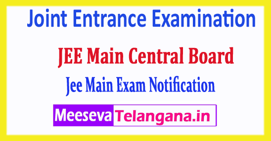 JEE Main Central Board Joint Entrance Examination 2018 Application Form Notification Admit Card