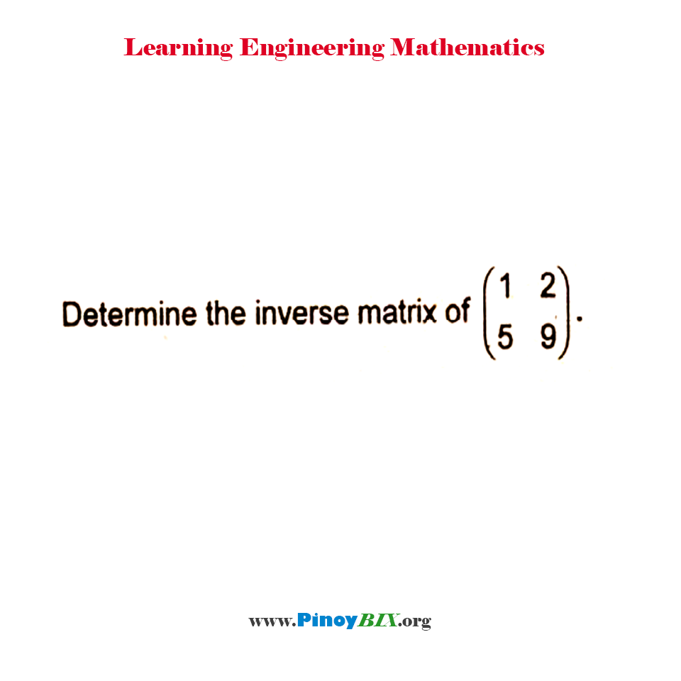 Determine the inverse matrix of,