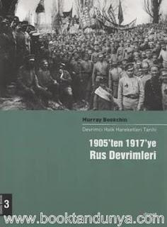 Murray Bookchin - 1905'ten 1917'ye Rus Devrimleri - Devrimci Halk Hareketleri Tarihi Cilt: 3