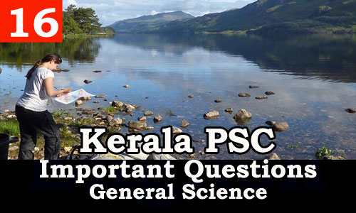 Kerala PSC - Important and Expected General Science Questions - 16